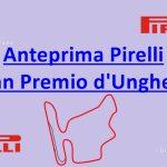 Anteprima Pirelli Gran Premio d'Ungheria