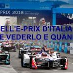 Formula E | Gli orari per seguire l'E-Prix d'Italia a Roma in diretta e in chiaro